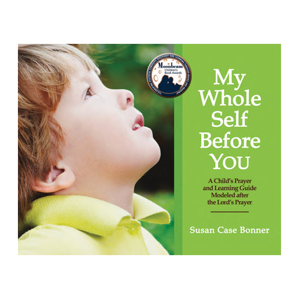 My Whole Self Before You, Children's Prayer Book with Learning Guide